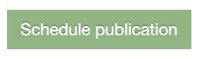 """New """"Schedule Publication"""" button"""